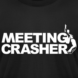 Meeting Crasher - Men's T-Shirt by American Apparel