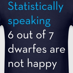 6 out of 7 dwarfes are not happy - Men's T-Shirt