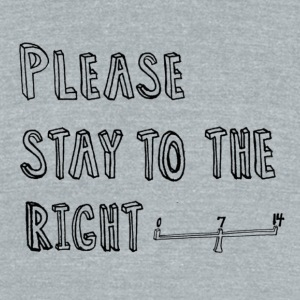 Stay to the Right 7.4 - Unisex Tri-Blend T-Shirt by American Apparel