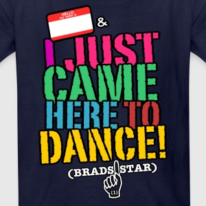 KIDS: I Just Came Here To Dance NameTag Tee - Kids' T-Shirt