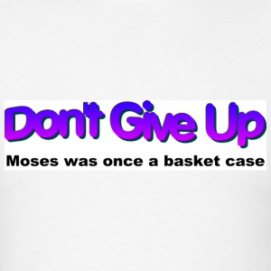 Don't give up - Men's T-Shirt