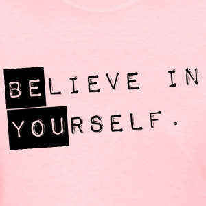 GIRLS Believe in Yourself - Be You Shirt Black - Women's T-Shirt