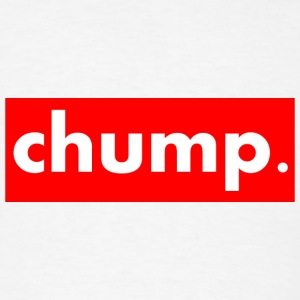 Supreme chump. - Men's T-Shirt