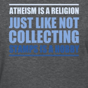 ATHEISM IS A RELIGION - Women's T-Shirt