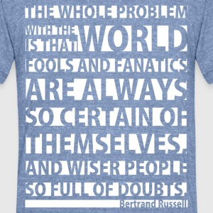 The Whole Problem with the World - Unisex Tri-Blend T-Shirt by American Apparel
