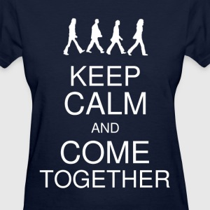 Keep Calm and Come Together Women's - Women's T-Shirt