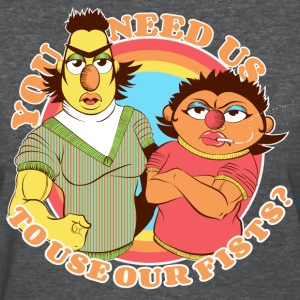 You Need Us To Use Our Fists??? - Women's T-Shirt