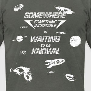 Carl Sagan - Something Incredible - Men's T-Shirt by American Apparel