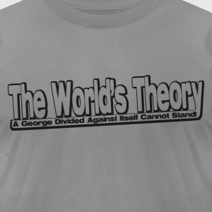 The World's Theory - Men's T-Shirt by American Apparel