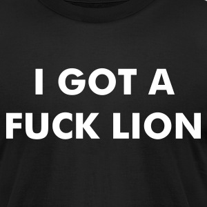 ADVERTISE YOUR PET WITH THE FUCK LION SHIRT - Men's T-Shirt by American Apparel