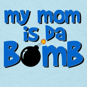 my_mom_is_da_bomb Baby & Toddler Shirts - Men's T-Shirt