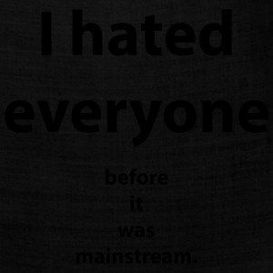 I hated everyone before it was mainstream Women's T-Shirts - Bandana
