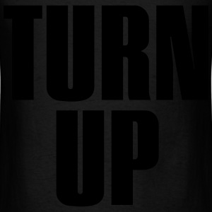 TURN UP | TURNT UP - Men's T-Shirt