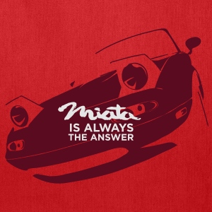 Miata is always the answer T-Shirts - Tote Bag