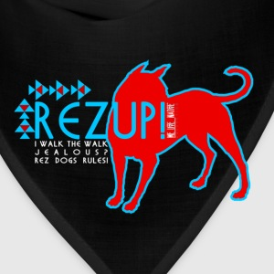 Rez Up! I Walk the Walk . . . Jealous? Women's T-Shirts - Bandana