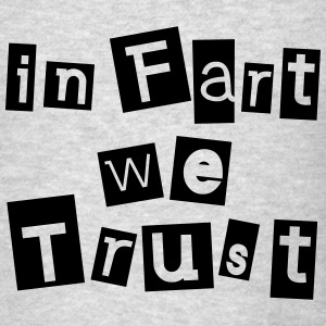 in fart we trust Long Sleeve Shirts - Men's T-Shirt