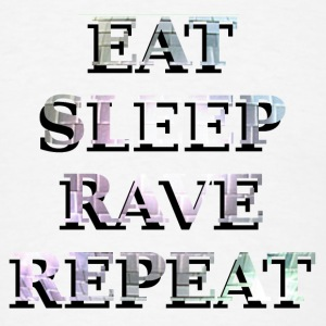 EAT SLEEP RAVE REPEAT Phone & Tablet Cases - Men's T-Shirt