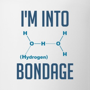I'm into Hydrogen Bondage Women's T-Shirts - Coffee/Tea Mug