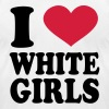 i love white girls T-Shirts - Men's T-Shirt by American Apparel
