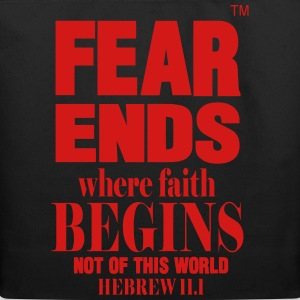 FEAR ENDS WHERE FAITH BEGINS - Eco-Friendly Cotton Tote