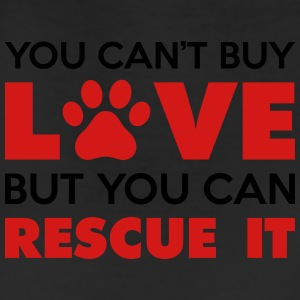 You Can't Buy Love But You Can Rescue It Women's T-Shirts - Leggings