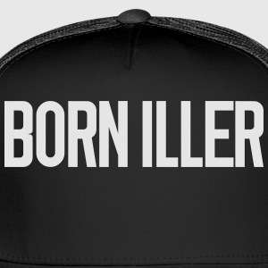 BORN ILLER Hoodies - Trucker Cap