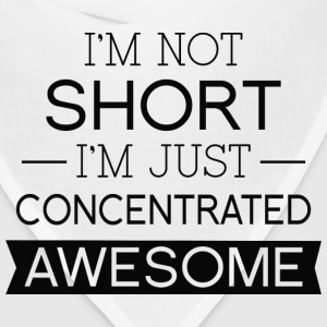 I'm Not Short I'm Just Concentrated Awesome - Bandana