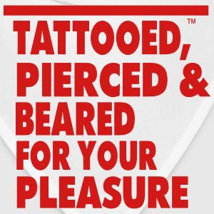 Tattooed,Pierced & Beared for your pleasure - Bandana