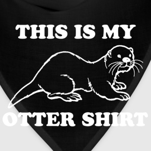 This Is My Otter Shirt - Bandana