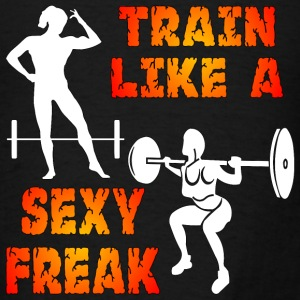 Train Like A Sexy Freak - Men's T-Shirt