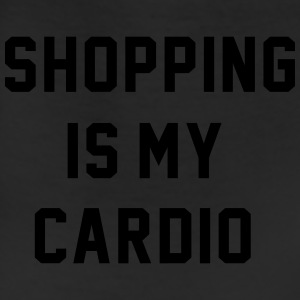 Shopping Is My Cardio  Tanks - Leggings