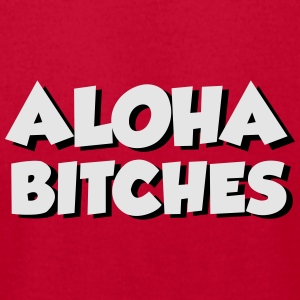 Aloha b*tches Baby & Toddler Shirts - Men's T-Shirt by American Apparel