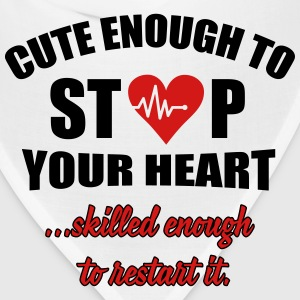 Cute enought to stop your heart - paramedic T-Shirts - Bandana