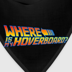 Where is my Hoverboard? T-Shirts - Bandana
