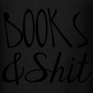 Books and Shit Tote Bag - Men's T-Shirt