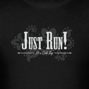 Just RUN...wh Baby Bodysuits - Men's T-Shirt