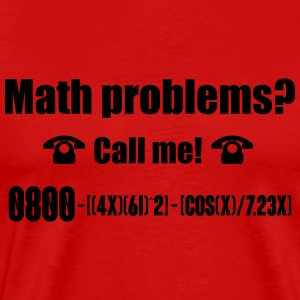 Math problems? Call me! Tank Tops - Men's Premium T-Shirt