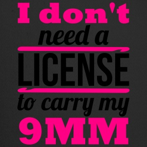 I don't need a license to carry my 9mm Women's T-Shirts - Trucker Cap