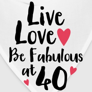 Live Love Fabulous 40 Women's T-Shirts - Bandana