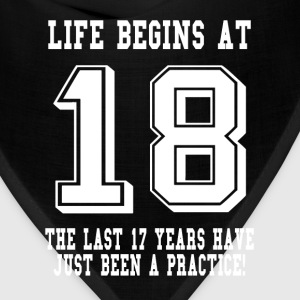 Life Begins At 18...18th Birthday T-Shirts - Bandana