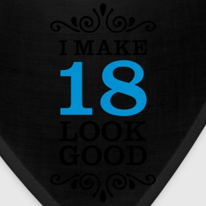 I Make 18 Look Good Women's T-Shirts - Bandana