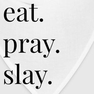 eat pray slay Women's T-Shirts - Bandana