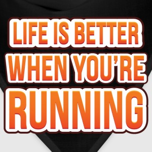 Life is better when you're running - Bandana