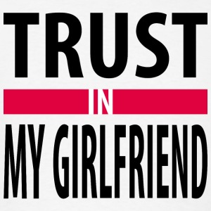 I trust in my girlfriend Sportswear - Men's T-Shirt
