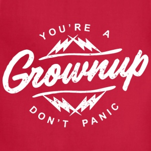 You're a grownup - Adjustable Apron