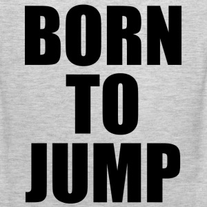 Born To Jump Long Sleeve Shirts - Men's Premium Tank