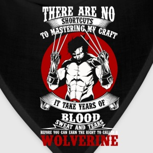 Wolverine-It takes years to be called a Wolverine - Bandana