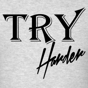 TRY HARDER Sportswear - Men's T-Shirt