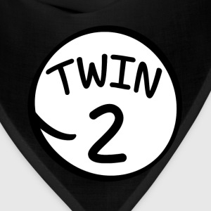 Twin 2 funny saying shirt - Bandana