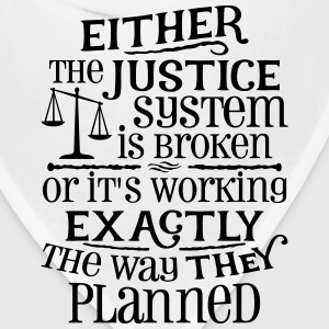 Justice System Is Broken T-Shirts - Bandana